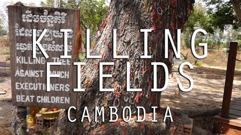 Cambodian Killing Fields   WARNING! Might be hard to watch