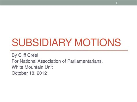 PPT - Subsidiary Motions PowerPoint Presentation, free